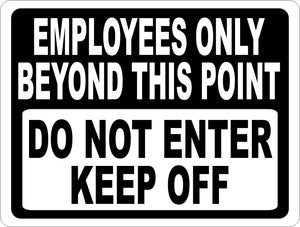 Employees Only Beyond this Point Do Not Enter Sign - Signs & Decals by SalaGraphics