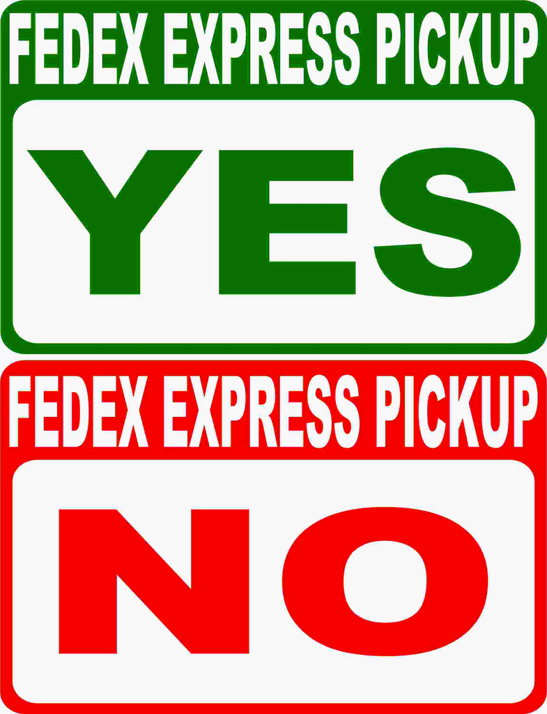 FEDEX Express Pickup No Pick-Up Yes Pick Up Magnetic Signs Two Pack (1 of each)