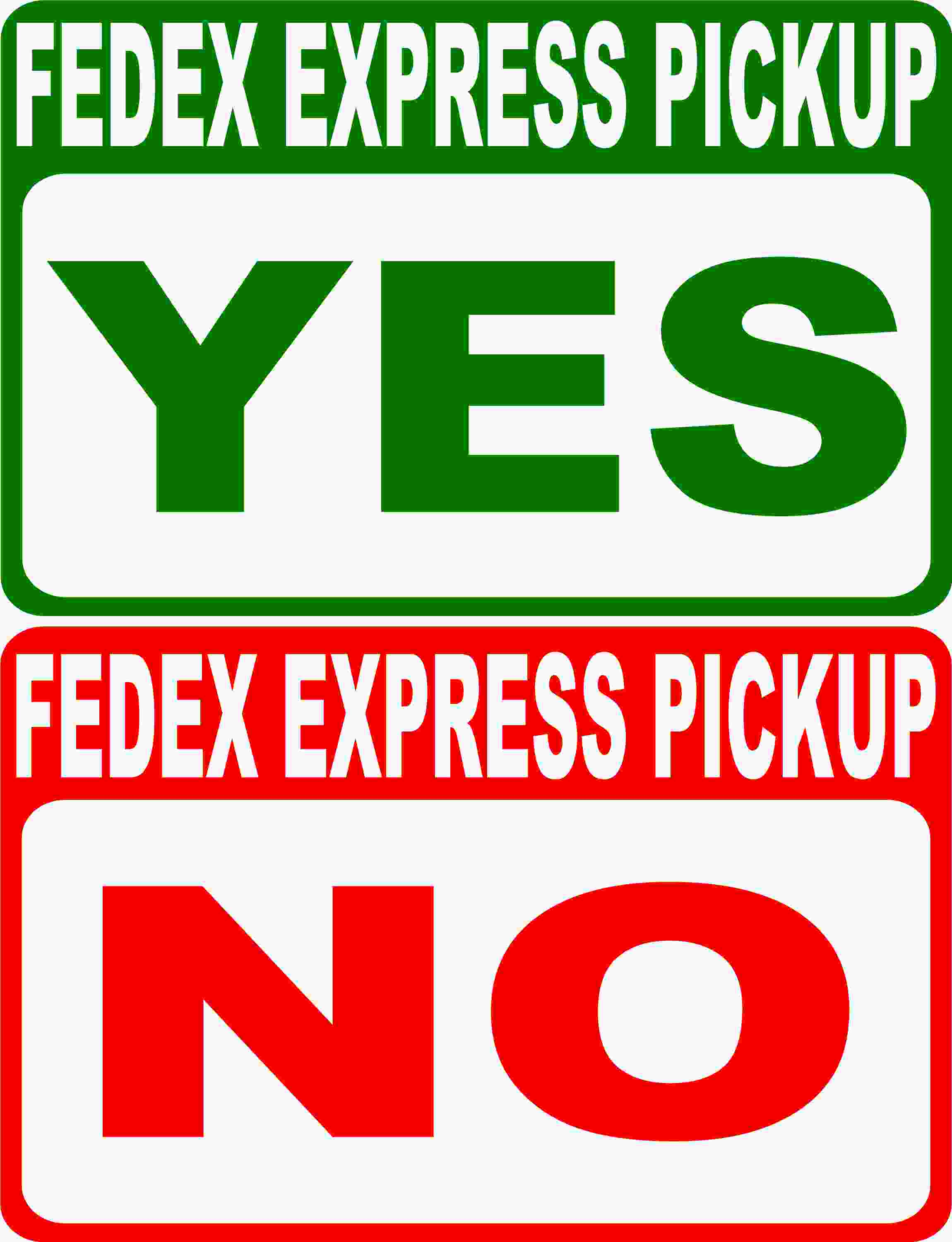 Fedex Pickup Fee >> Fedex Express Pickup No Pick Up Yes Pick Up Magnetic Signs Two Pack 1 Of Each Fed Ex