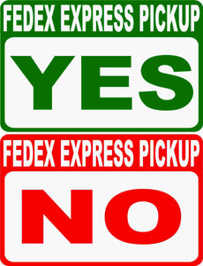 FEDEX Express Pickup No Pick-Up Yes Pick Up Magnetic Signs Two Pack (1 of each) Fed Ex