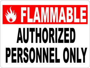 Flammable Authorized Personnel Only Sign - Signs & Decals by SalaGraphics