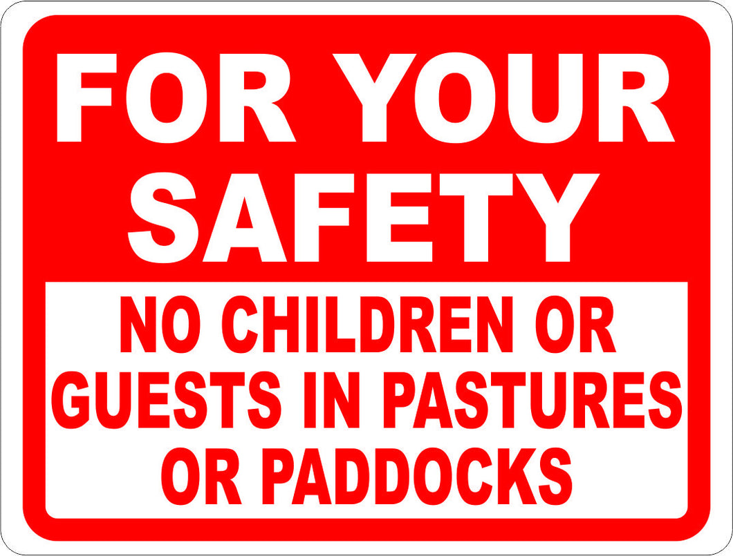 For Your Safety No Children or Guests in Pastures or Paddocks Sign - Signs & Decals by SalaGraphics