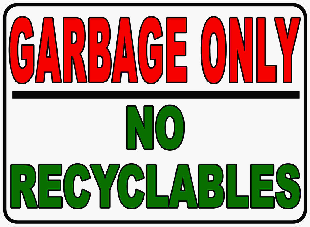 Grabge Only No Recycle Products Sign