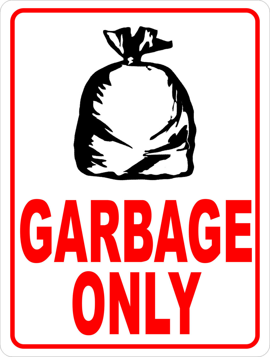 Garbage Only Sign