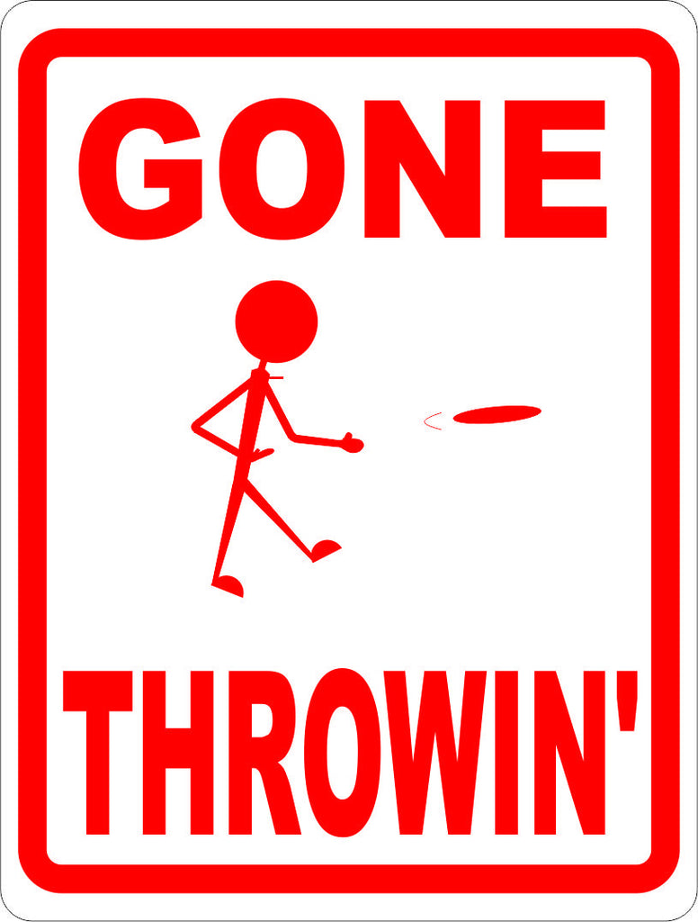 Gone Throwin Disc Golf Sign - Signs & Decals by SalaGraphics