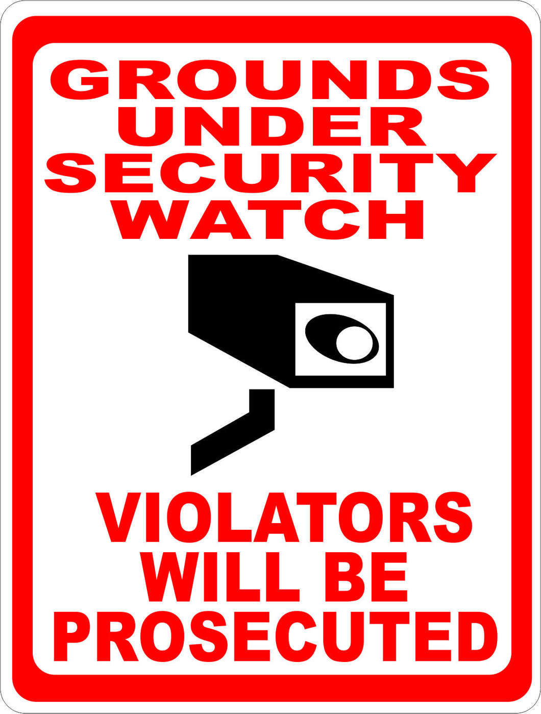 Grounds Under Security Watch Violators Prosecuted Sign - Signs & Decals by SalaGraphics