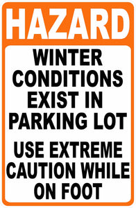 Hazard Winter Condtions in Parking Lot Sign