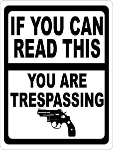 If You Can Read This You Are Trespassing Sign - Signs & Decals by SalaGraphics