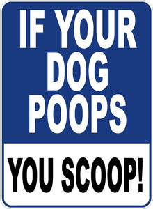 If Your Dog Poops, You Scoop Sign