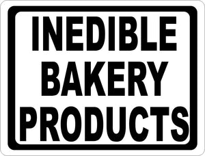 Inedible Bakery Products Sign - Signs & Decals by SalaGraphics