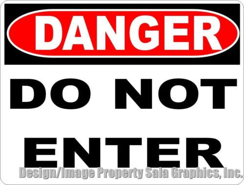 Danger Do Not Enter Sign - Signs & Decals by SalaGraphics