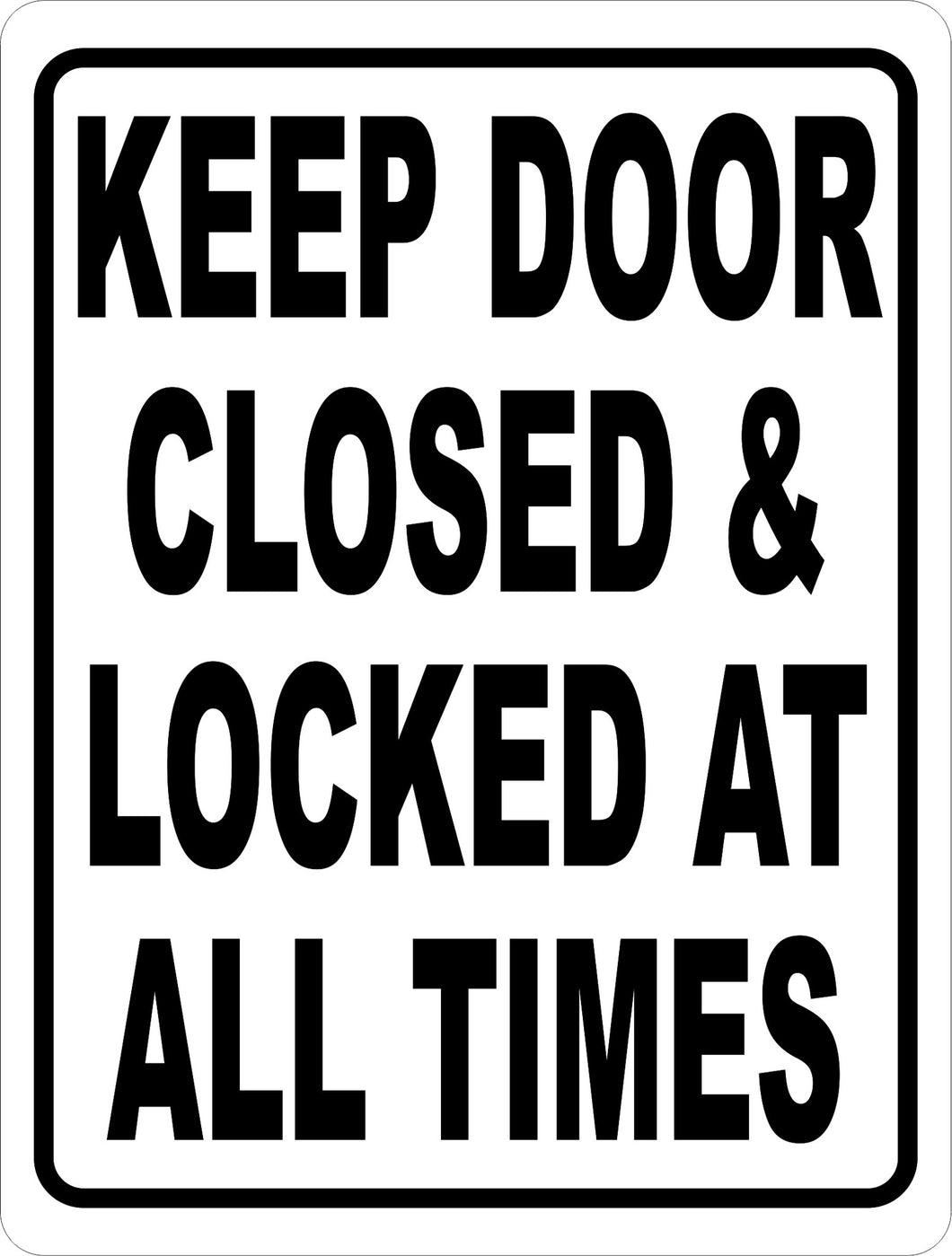 Keep Door Closed & Locked at All Times Sign - Signs & Decals by SalaGraphics