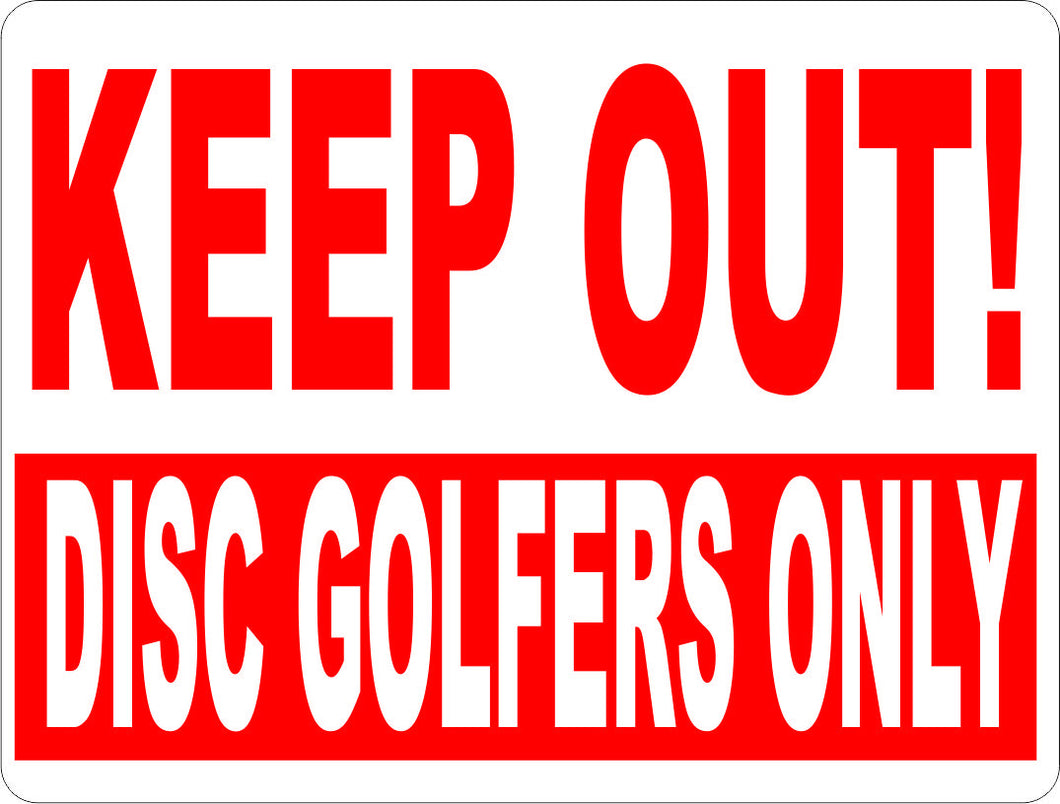 Keep Out Disc Golfers Only Sign - Signs & Decals by SalaGraphics