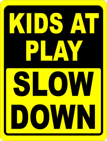 Kids at Play Slow Down Sign
