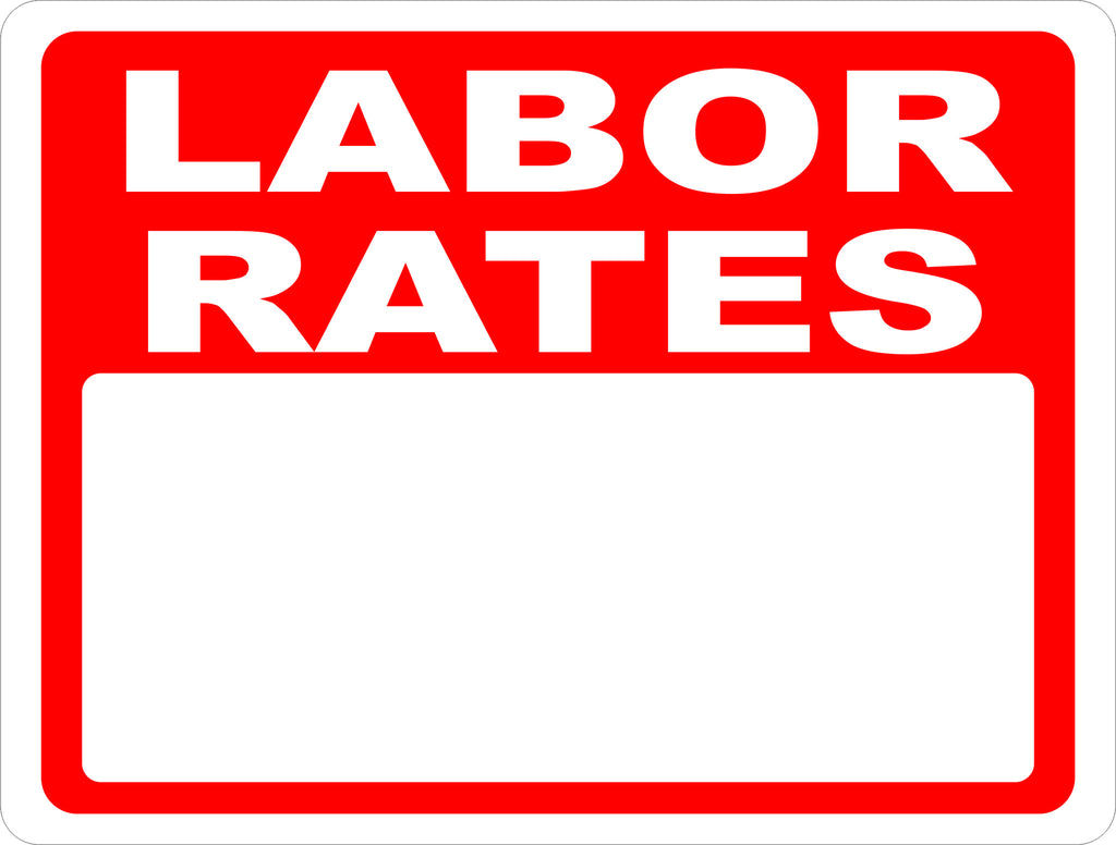 Labor Rates Sign - Signs & Decals by SalaGraphics