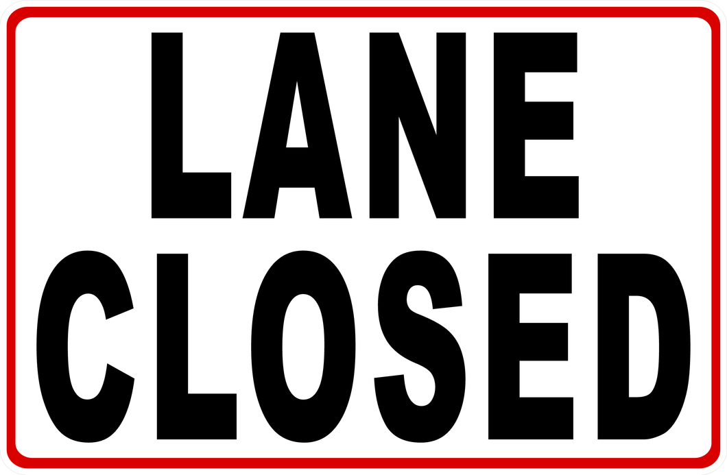 Lane Closed Sign by Sala Graphics