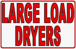 Large Load Laundromat Dryers Sign