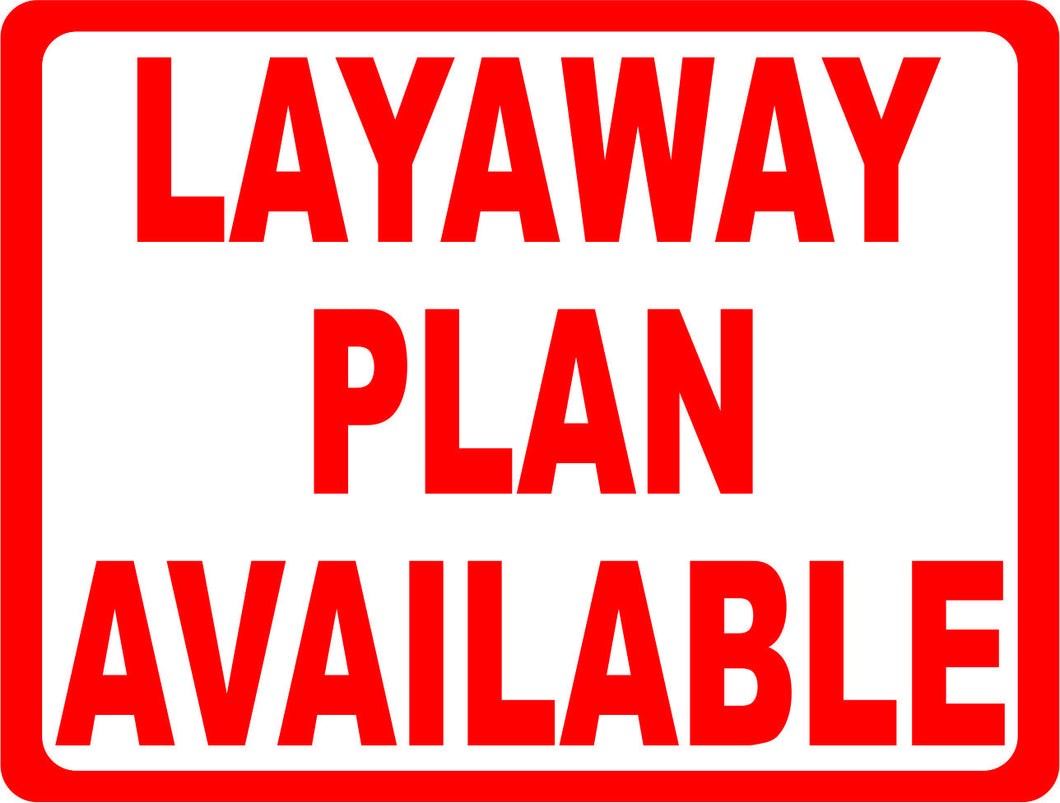 Layaway Plan Available Sign. - Signs & Decals by SalaGraphics