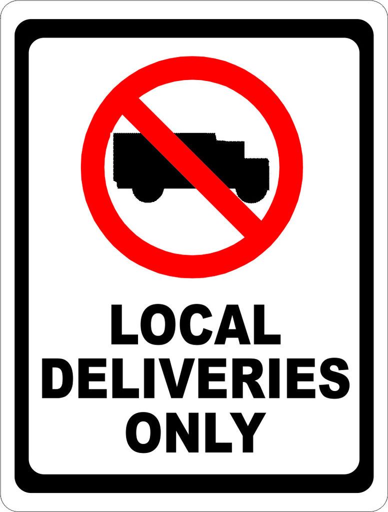 Local Deliveries Only Sign - Signs & Decals by SalaGraphics