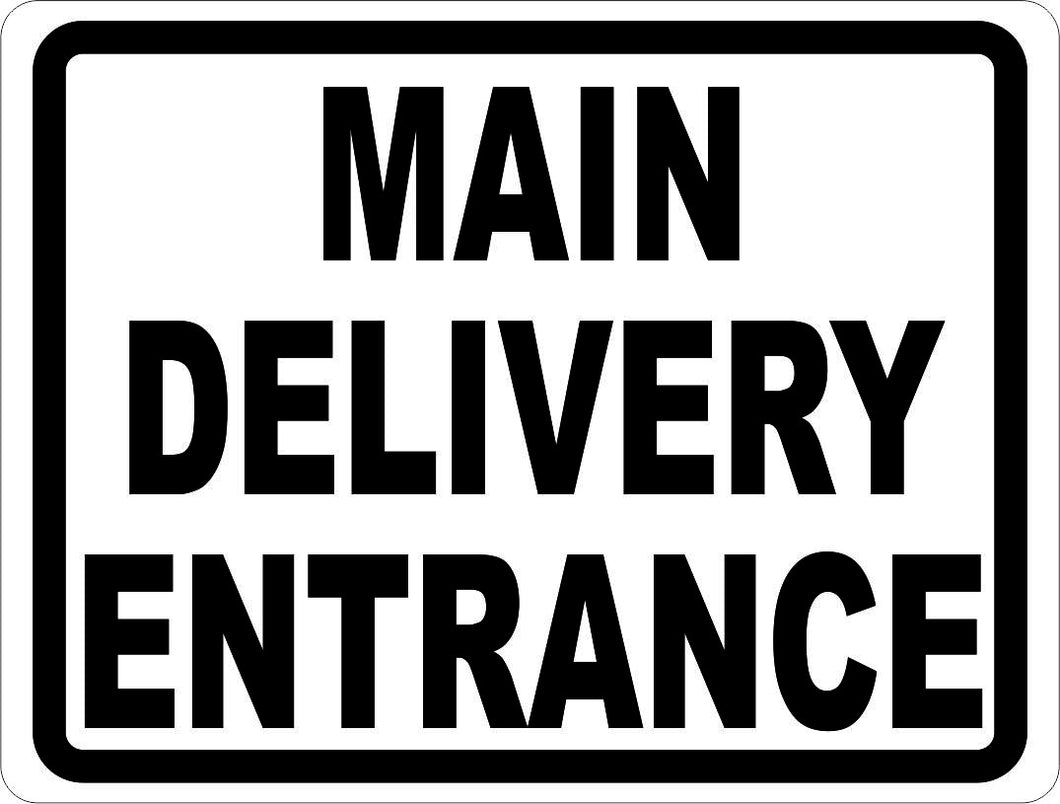 Main Delivery Entrance Sign - Signs & Decals by SalaGraphics