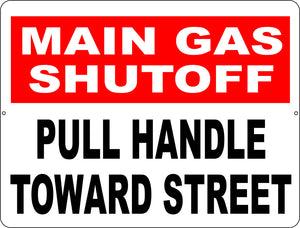 Main Gas Shutoff Pull Handle Toward Street Sign - Signs & Decals by SalaGraphics