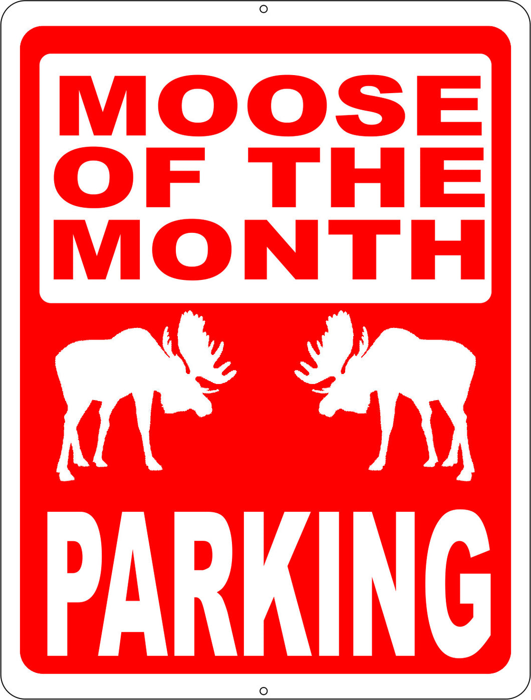 Moose of the Month Parking Sign - Signs & Decals by SalaGraphics