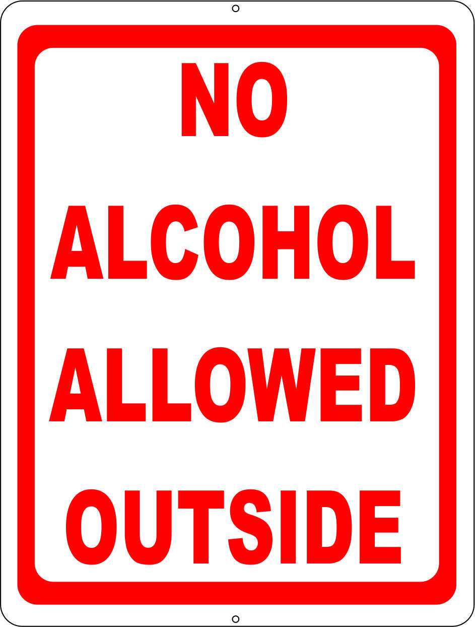 No Alcohol Allowed Outside Sign - Signs & Decals by SalaGraphics