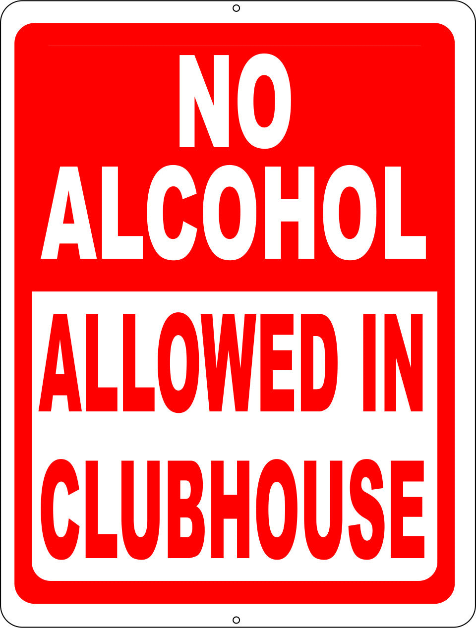 No Alcohol Allowed in Clubhouse Sign - Signs & Decals by SalaGraphics