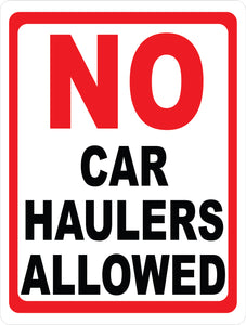 No Car Haulers Sign