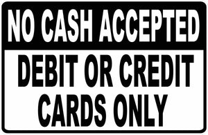No Cash Accepted Sign by Sala Graphics