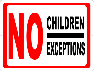 No Children No Exceptions Sign