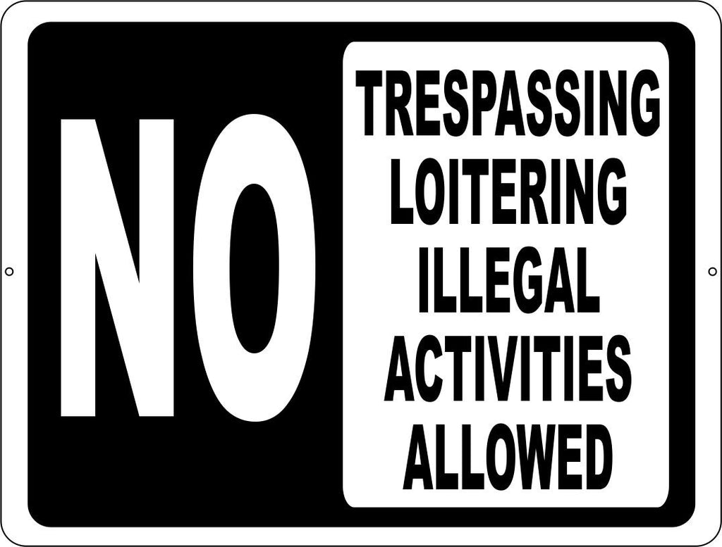 No Trespassing Loitering or Illegal Activities Allowed Sign - Signs & Decals by SalaGraphics