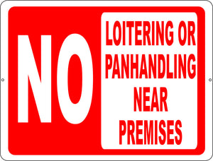 No loitering or Panhandling Near Premises Sign - Signs & Decals by SalaGraphics