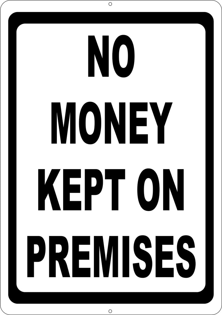 No Money Kept on Premises Sign - Signs & Decals by SalaGraphics