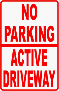 No Parking Active Driveway Sign by Sala Graphics
