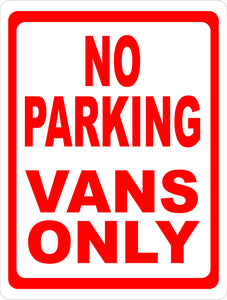 No Parking Vans Only Sign - Signs & Decals by SalaGraphics