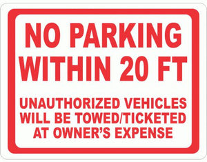 No Parking within 20 Feet Unauthorized Vehicles will be Towed/Ticket at Owner's Expense Sign - Signs & Decals by SalaGraphics