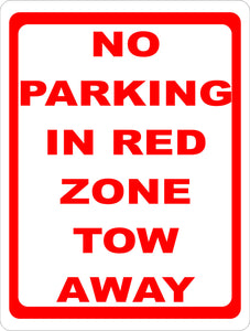 No Parking Red Zone Tow Away Sign - Signs & Decals by SalaGraphics