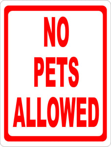 No Pets Allowed Sign - Signs & Decals by SalaGraphics