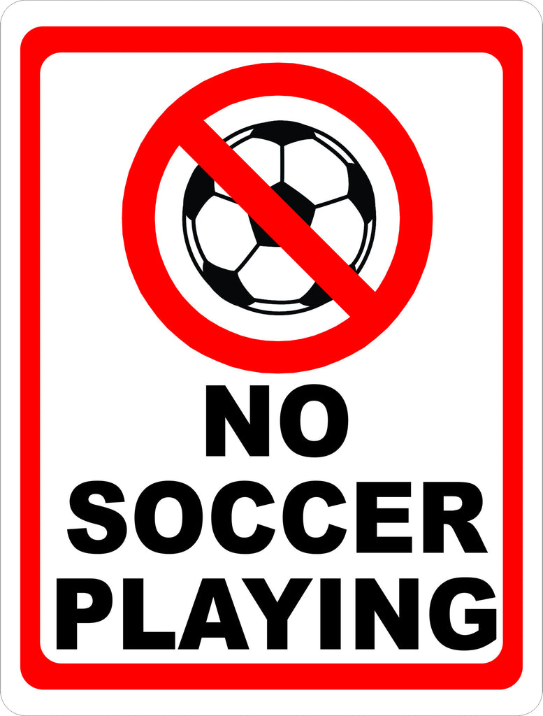 No Soccer in this Area Sign