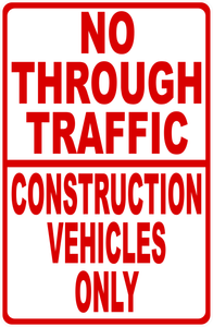 No Thru Traffic Construction Only Sign Sala Graphics