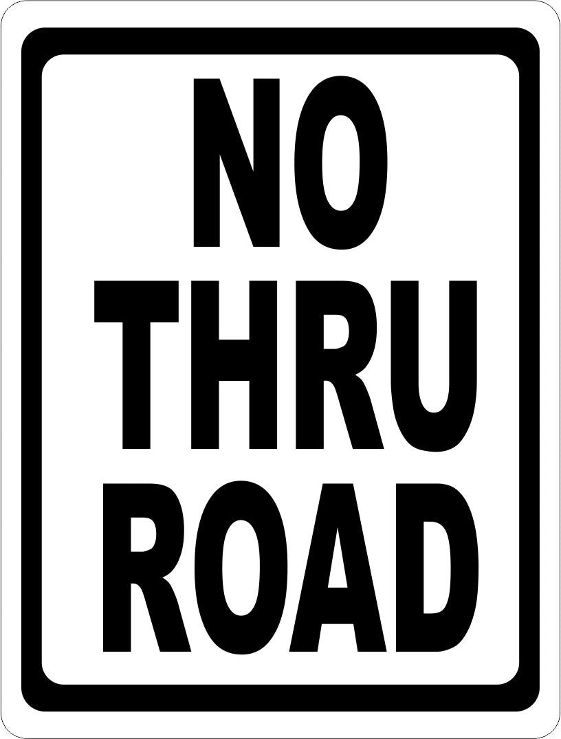 No Thru Road Sign - Signs & Decals by SalaGraphics