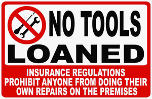 No Tools Loaned Sign by Sala Graphics