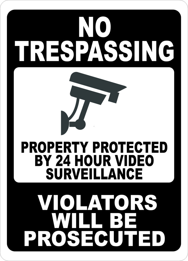 No Trespassing Property Protected by 24 Hour Video Surveillance Sign - Signs & Decals by SalaGraphics