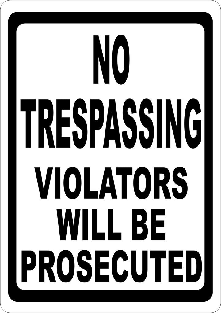 No Trespassing Violators Will Be Prosecuted Sign - Signs & Decals by SalaGraphics