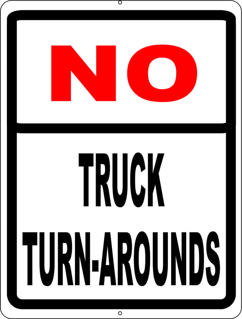 No Truck Turn Arounds Sign - Signs & Decals by SalaGraphics
