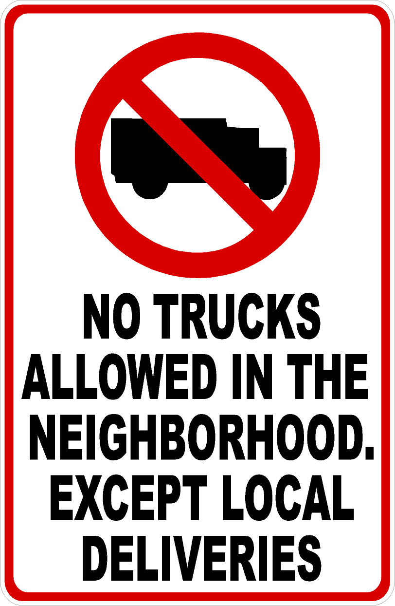 No Trucks Except Local Deliveries Sign