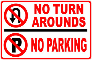 No Turn Arounds No Parking Sign