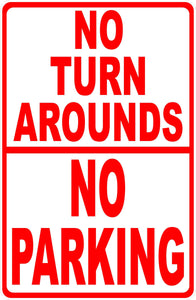 No Turn Arounds No Parking Signs