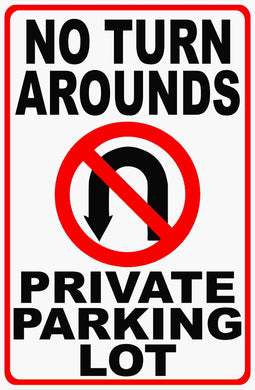 No Turn Arounds Private Parking Sign